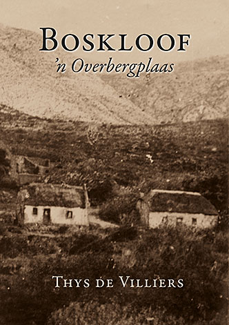 Cover of Boskloof – 'n Overbergplaas by Thys de Villiers, the history of a farm